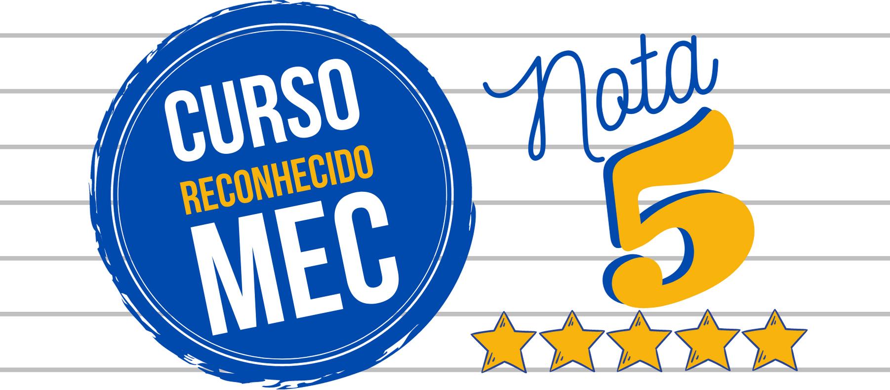 Curso Reconhecido MEC - Nota 5